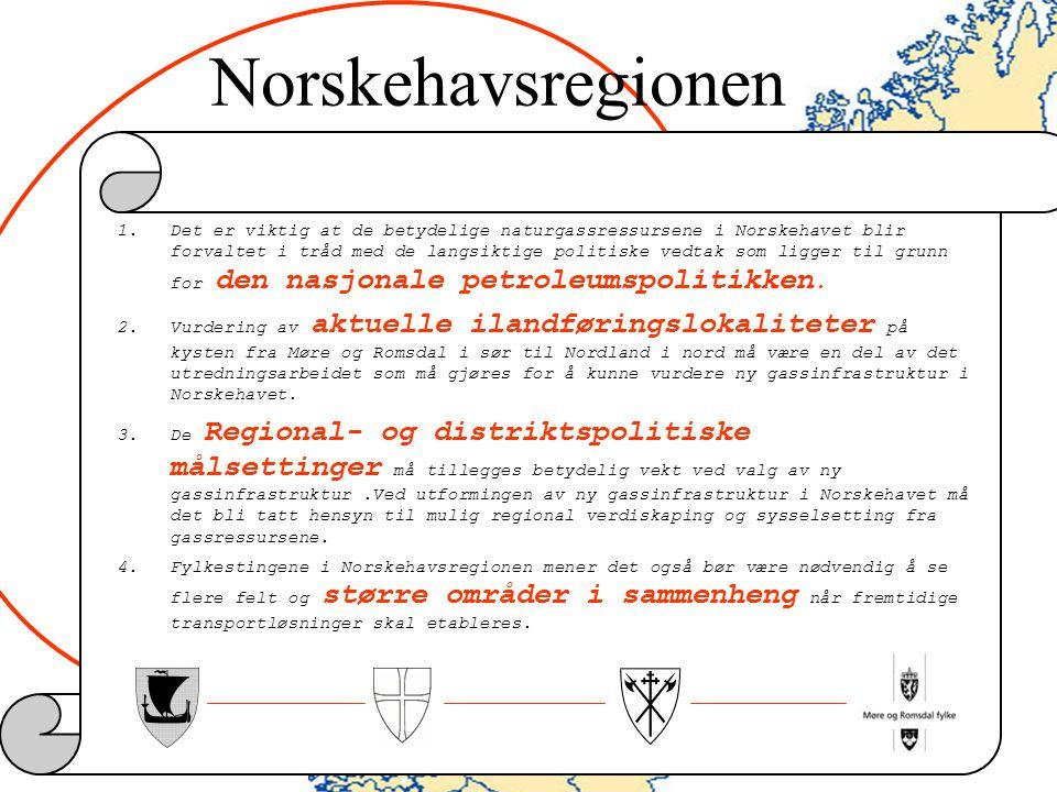 Norskehavsregionen 1.Det er viktig at de betydelige naturgassressursene i Norskehavet blir forvaltet i tråd med de langsiktige politiske vedtak som li