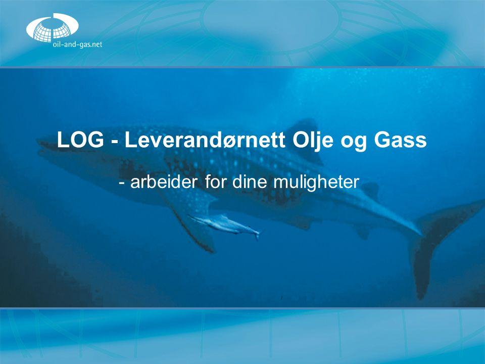 LOG - Leverandørnett Olje og Gass - arbeider for dine muligheter