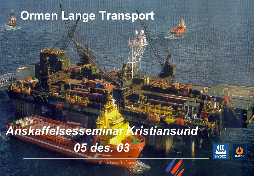Ormen Lange Transport Anskaffelsesseminar Kristiansund 05 des. 03