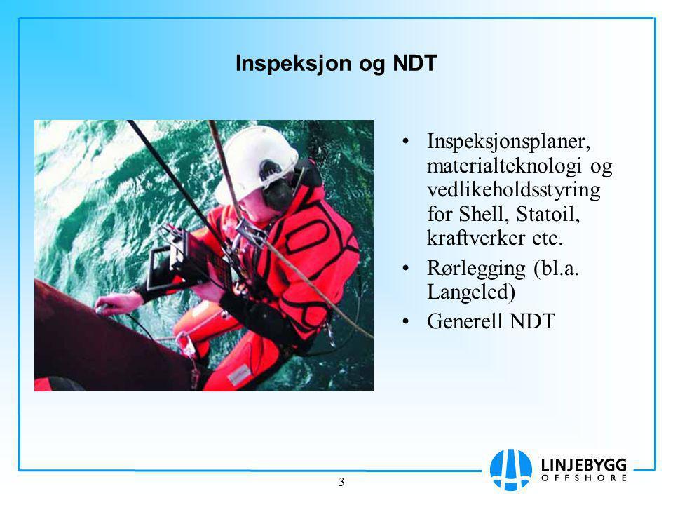 3 Inspeksjon og NDT Inspeksjonsplaner, materialteknologi og vedlikeholdsstyring for Shell, Statoil, kraftverker etc.