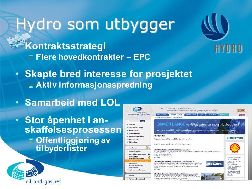 Hydro som utbygger Kontraktsstrategi  Flere hovedkontrakter – EPC Skapte bred interesse for prosjektet  Aktiv informasjonsspredning Samarbeid med LO