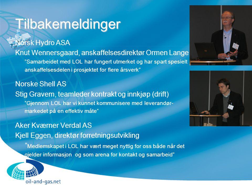 """Tilbakemeldinger Norsk Hydro ASA Knut Wennersgaard, anskaffelsesdirektør Ormen Lange """"Samarbeidet med LOL har fungert utmerket og har spart spesielt a"""