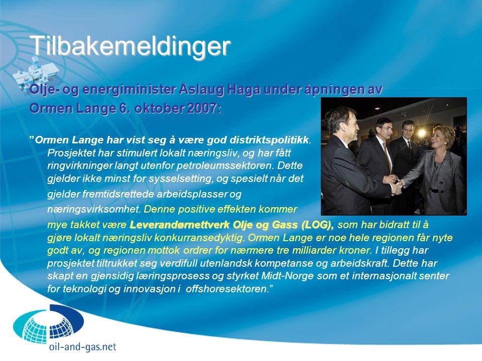 """Tilbakemeldinger Olje- og energiminister Åslaug Haga under åpningen av Ormen Lange 6. oktober 2007: """"Ormen Lange har vist seg å være god distriktspoli"""