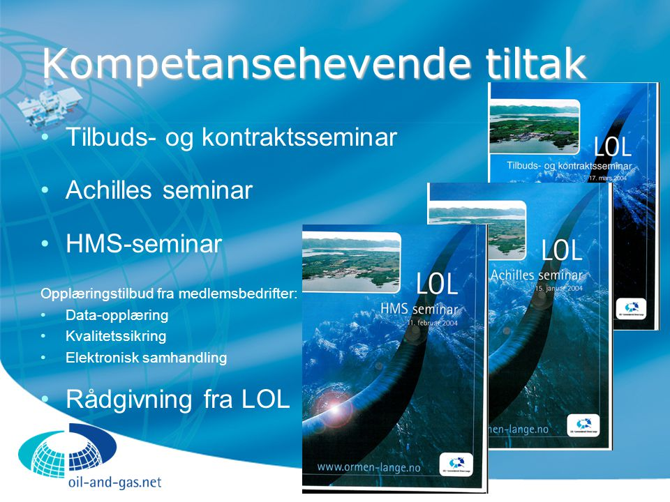Kompetansehevende tiltak Tilbuds- og kontraktsseminar Achilles seminar HMS-seminar Opplæringstilbud fra medlemsbedrifter: Data-opplæring Kvalitetssikr