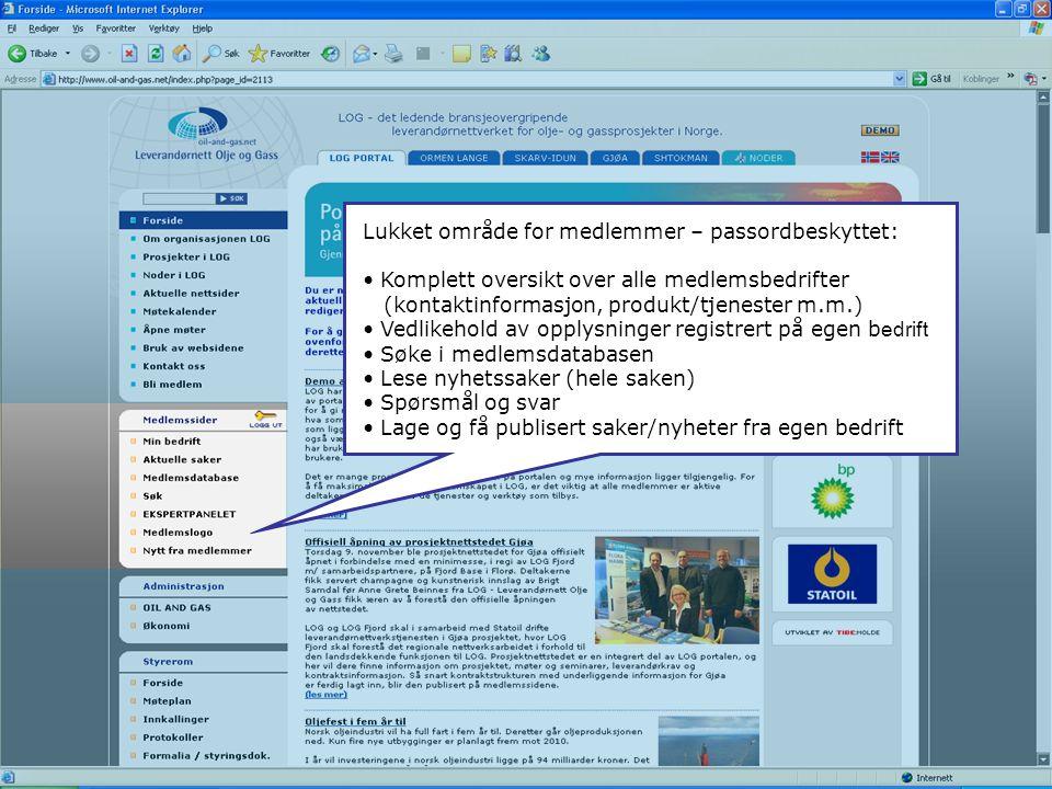 Lukket område for medlemmer – passordbeskyttet: Komplett oversikt over alle medlemsbedrifter (kontaktinformasjon, produkt/tjenester m.m.) Vedlikehold