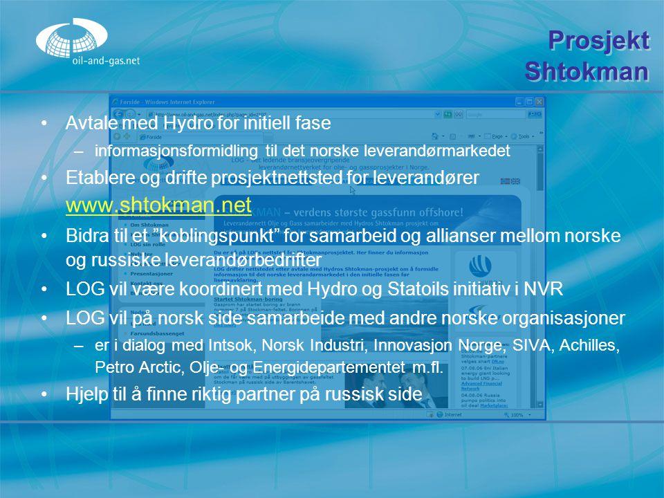 Prosjekt Shtokman Avtale med Hydro for initiell fase –i–informasjonsformidling til det norske leverandørmarkedet Etablere og drifte prosjektnettsted f