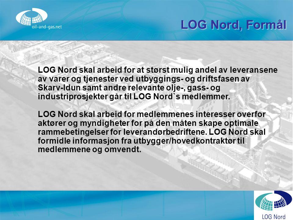 LOG Nord, Formål LOG Nord skal arbeid for at størst mulig andel av leveransene av varer og tjenester ved utbyggings- og driftsfasen av Skarv-Idun samt