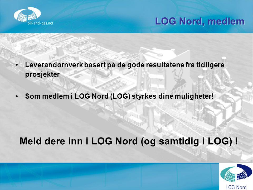 Bli medlem! Leverandørnverk basert på de gode resultatene fra tidligere prosjekter Som medlem i LOG Nord (LOG) styrkes dine muligheter! LOG Nord, medl