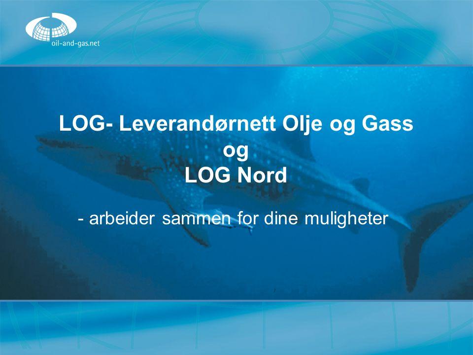 LOG- Leverandørnett Olje og Gass og LOG Nord - arbeider sammen for dine muligheter