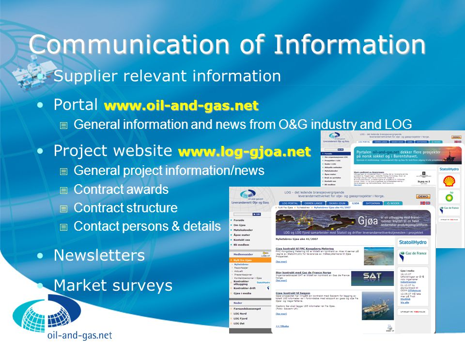 Communication of Information Information Strategy  Create interest in media, market and society  General upgrading of skills  Competitive climate  Open and frequent information = goodwill towards project and operator(s)