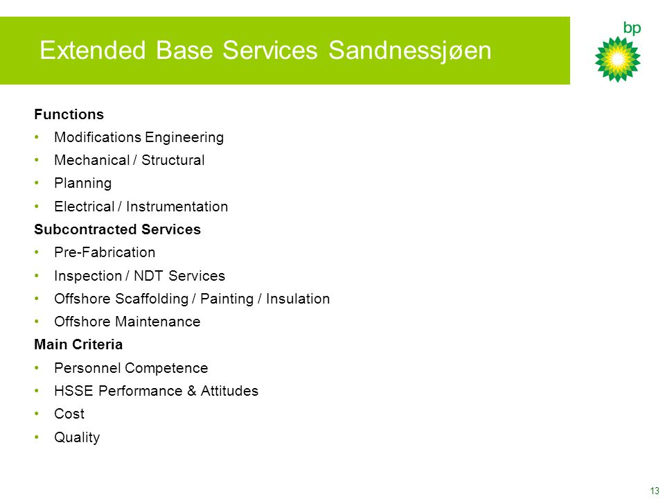 13 Extended Base Services Sandnessjøen Functions Modifications Engineering Mechanical / Structural Planning Electrical / Instrumentation Subcontracted
