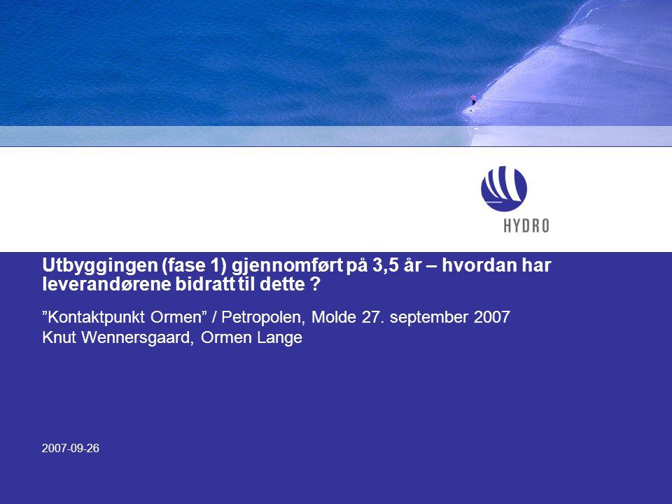 "2007-09-26 ""Kontaktpunkt Ormen"" / Petropolen, Molde 27. september 2007 Knut Wennersgaard, Ormen Lange Utbyggingen (fase 1) gjennomført på 3,5 år – hvo"