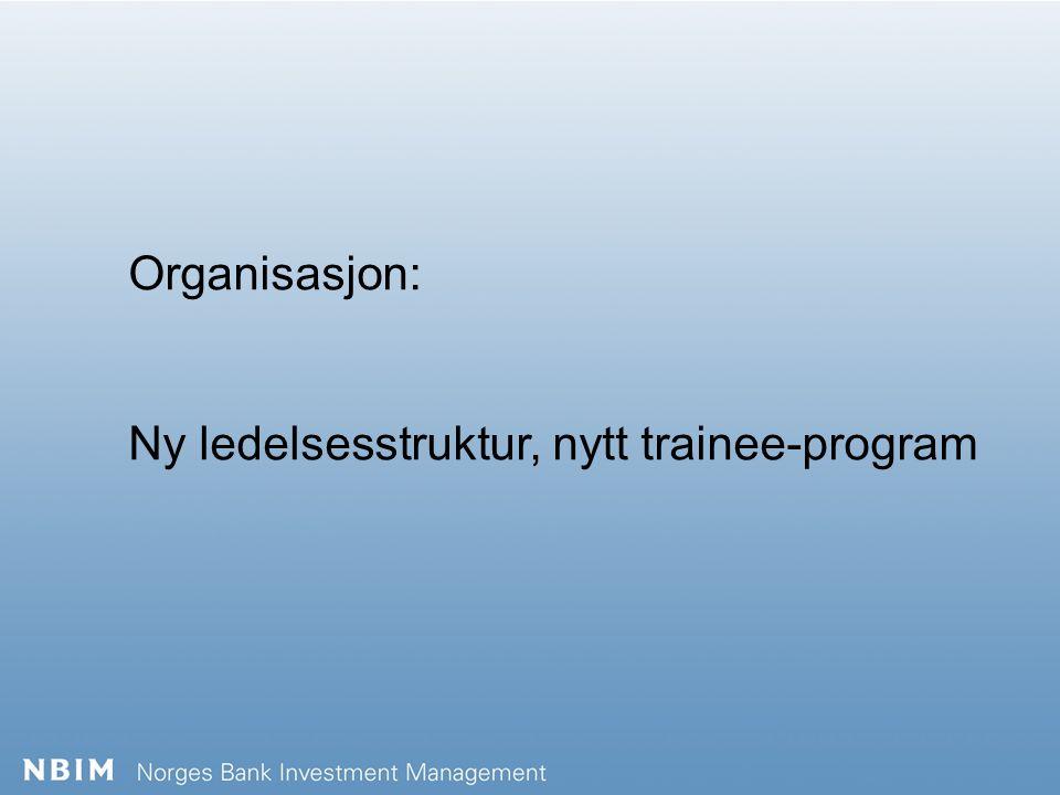 Organisasjon: Ny ledelsesstruktur, nytt trainee-program