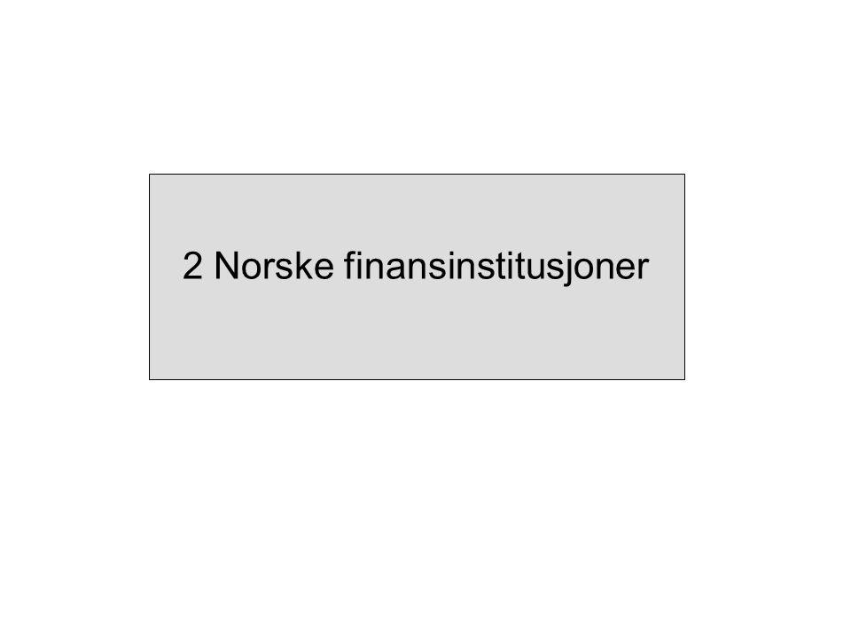 2 Norske finansinstitusjoner