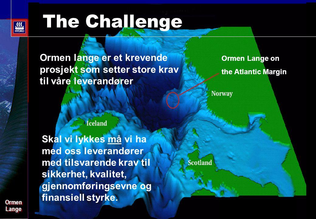 Date: 2003-02-02 - Page: 12 The Challenge OrmenLangeOrmenLange Ormen Lange on the Atlantic Margin Ormen lange er et krevende prosjekt som setter store