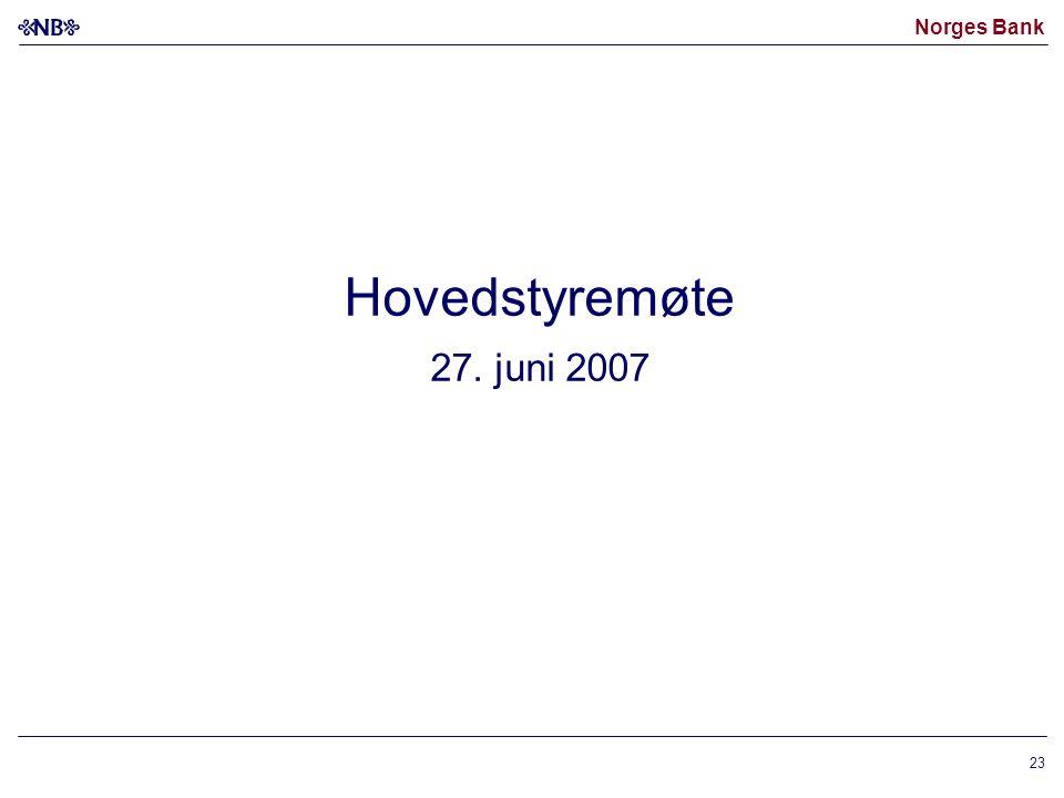 Norges Bank 23 Hovedstyremøte 27. juni 2007