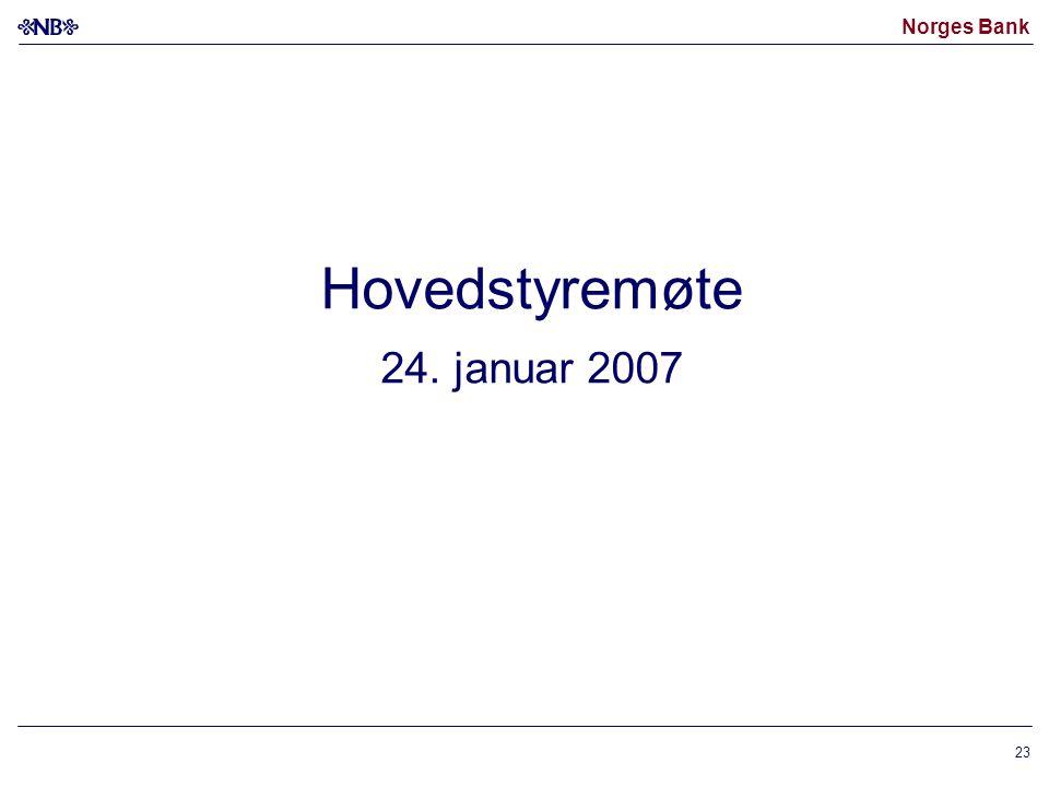 Norges Bank 23 Hovedstyremøte 24. januar 2007