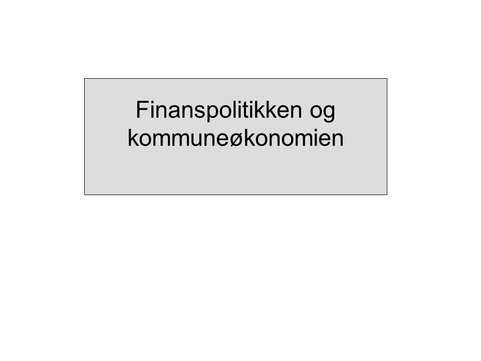 Finanspolitikken og kommuneøkonomien
