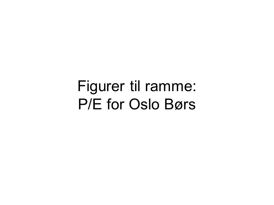 Figurer til ramme: P/E for Oslo Børs
