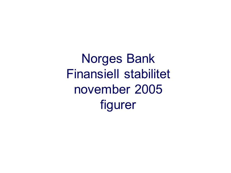 Norges Bank Finansiell stabilitet november 2005 figurer