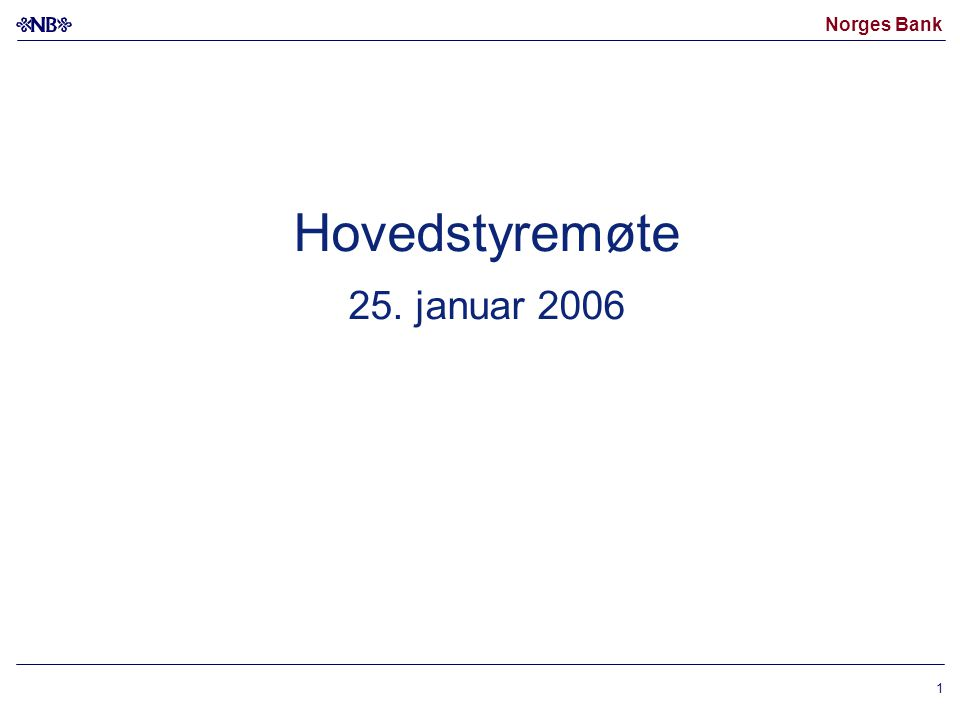 Norges Bank 2 Vekstanslag Consensus Forecasts Kilde: Consensus Forecasts 20052006