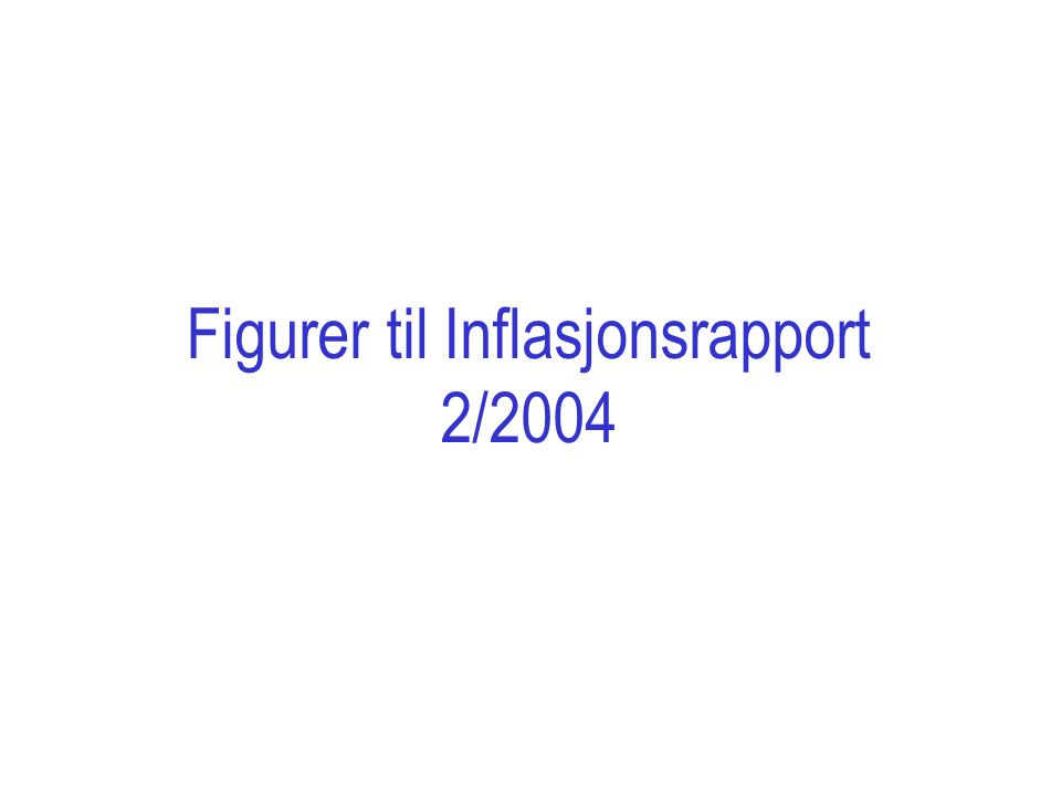 Figurer til Inflasjonsrapport 2/2004