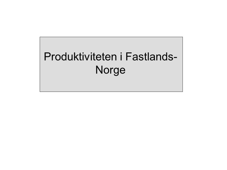 Produktiviteten i Fastlands- Norge