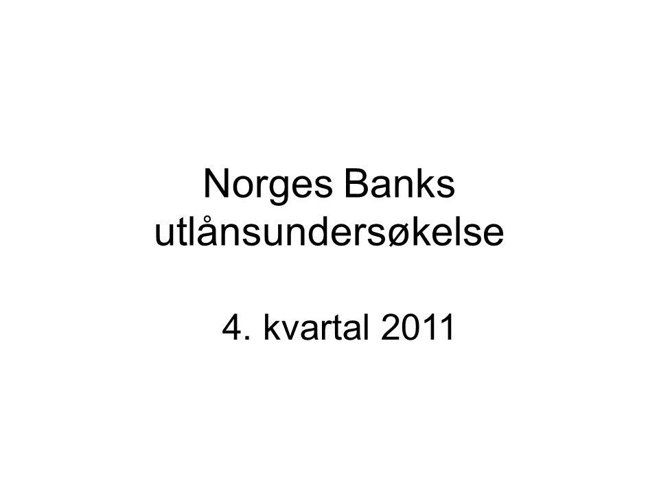 Norges Banks utlånsundersøkelse 4. kvartal 2011