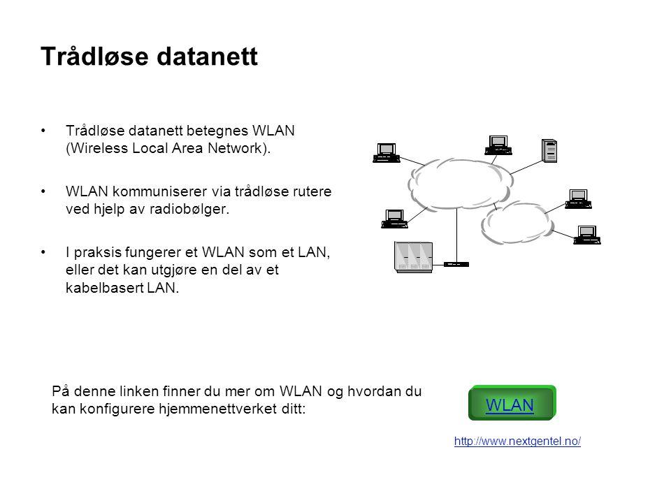 Trådløse datanett Trådløse datanett betegnes WLAN (Wireless Local Area Network). WLAN kommuniserer via trådløse rutere ved hjelp av radiobølger. I pra