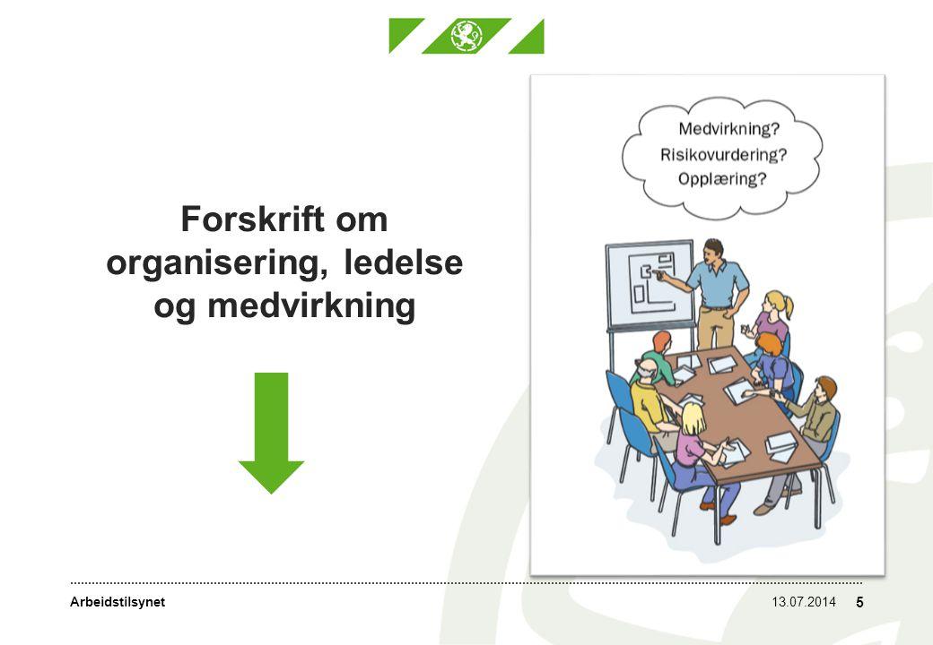 Arbeidstilsynet Arbeidsplassforskriften 13.07.2014 6