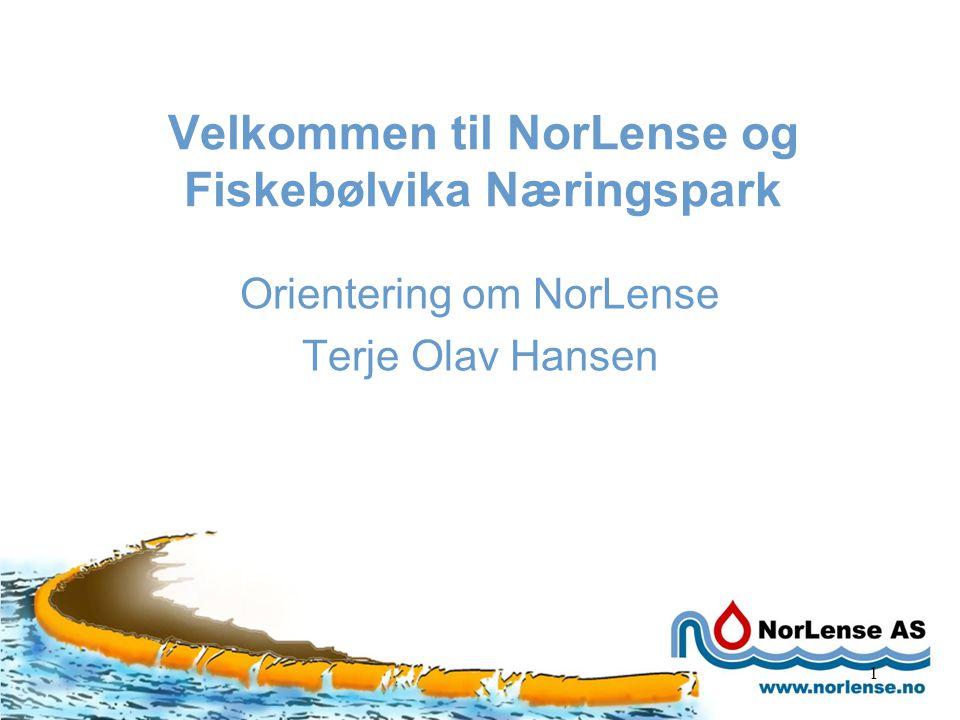 1 Velkommen til NorLense og Fiskebølvika Næringspark Orientering om NorLense Terje Olav Hansen
