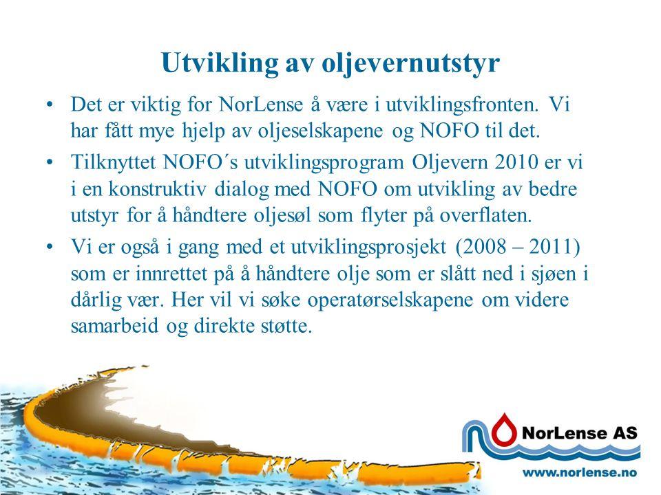 Utvikling av oljevernutstyr Det er viktig for NorLense å være i utviklingsfronten. Vi har fått mye hjelp av oljeselskapene og NOFO til det. Tilknyttet