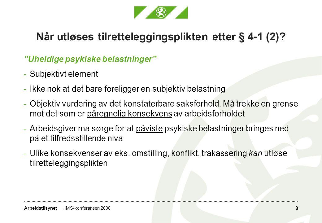ArbeidstilsynetHMS-konferansen 2008 8 Når utløses tilretteleggingsplikten etter § 4-1 (2).