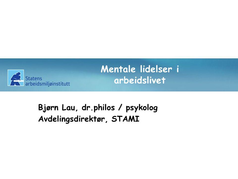 2 Typer mentale lidelser - relevans for arbeidslivet Angst og stress Depresjon og utbrenthet Personlighetsforstyrrelser Avhengighet Alkohol Stoff Psykoser Psykosomatiske lidelser