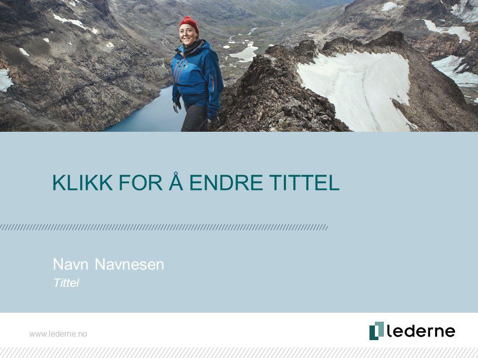 www.lederne.no MARKEDSARBEID 2013 Sverre Simen Hov Kommunikasjonsleder www.lederne.no KLIKK FOR Å ENDRE TITTEL Navn Navnesen Tittel