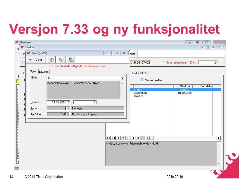 © 2010 Tieto Corporation Versjon 7.33 og ny funksjonalitet 182010-09-19