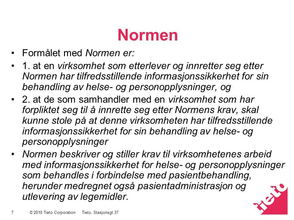 © 2010 Tieto Corporation Normen Kjernepunktet i normen punkt 4.2.3 Helse- og personopplysninger skal : Være tilgjenglig for rett medarbeider til rett tid.