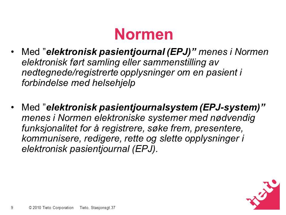 """© 2010 Tieto Corporation Normen Med """"elektronisk pasientjournal (EPJ)"""" menes i Normen elektronisk ført samling eller sammenstilling av nedtegnede/regi"""