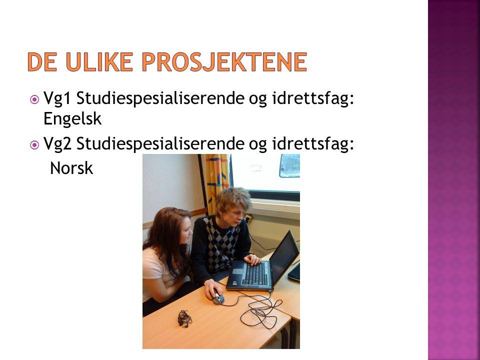  Vg1 Studiespesialiserende og idrettsfag: Engelsk  Vg2 Studiespesialiserende og idrettsfag: Norsk
