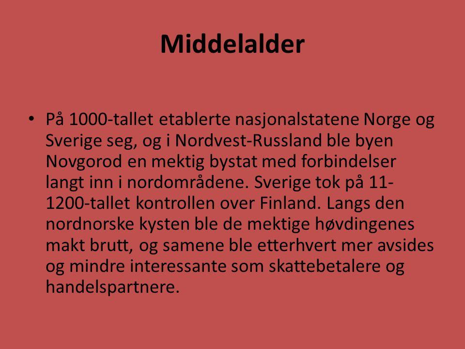 Middelalder På 1000-tallet etablerte nasjonalstatene Norge og Sverige seg, og i Nordvest-Russland ble byen Novgorod en mektig bystat med forbindelser