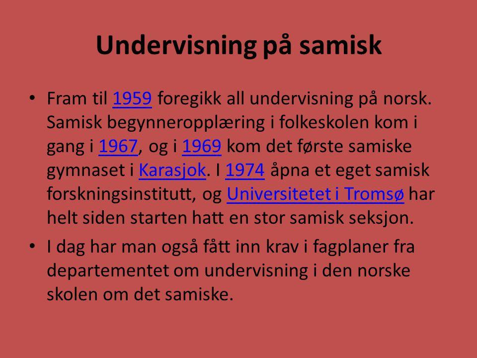 Undervisning på samisk Fram til 1959 foregikk all undervisning på norsk. Samisk begynneropplæring i folkeskolen kom i gang i 1967, og i 1969 kom det f
