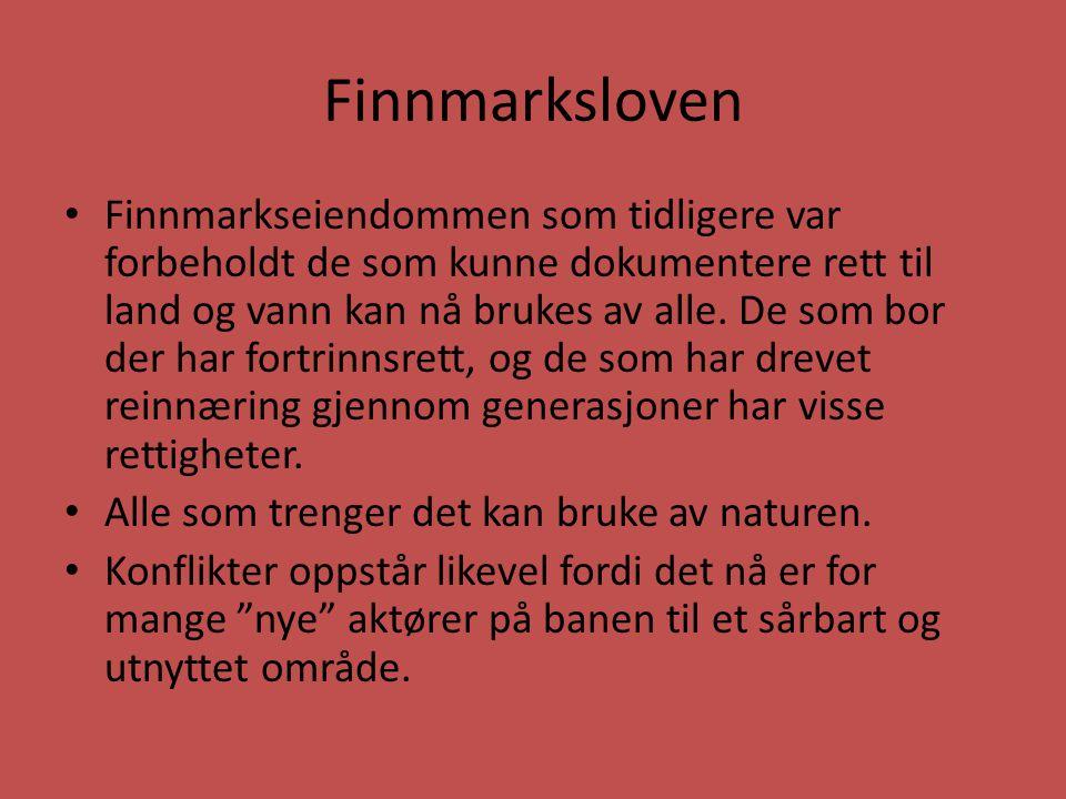 Finnmarksloven Finnmarkseiendommen som tidligere var forbeholdt de som kunne dokumentere rett til land og vann kan nå brukes av alle. De som bor der h