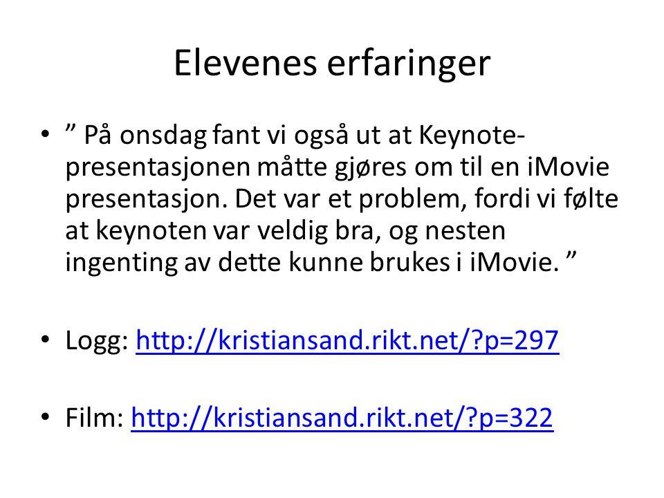 Elevenes erfaringer På onsdag fant vi også ut at Keynote- presentasjonen måtte gjøres om til en iMovie presentasjon.