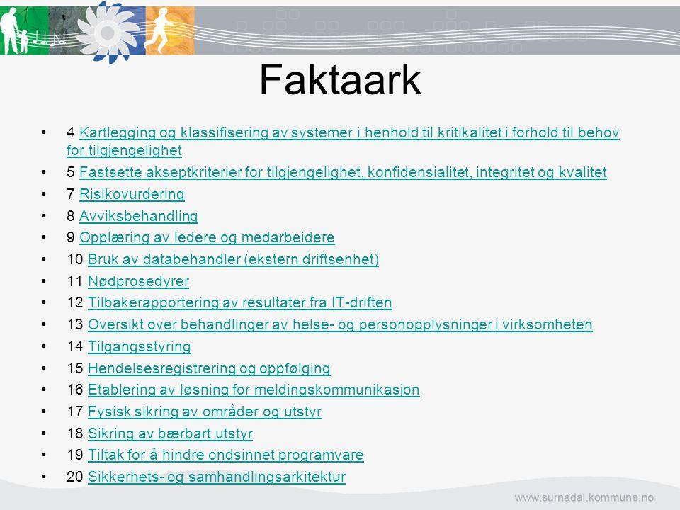 Faktaark 4  Kartlegging og klassifisering av systemer i henhold til kritikalitet i forhold til behov for tilgjengelighet Kartlegging og klassifiserin
