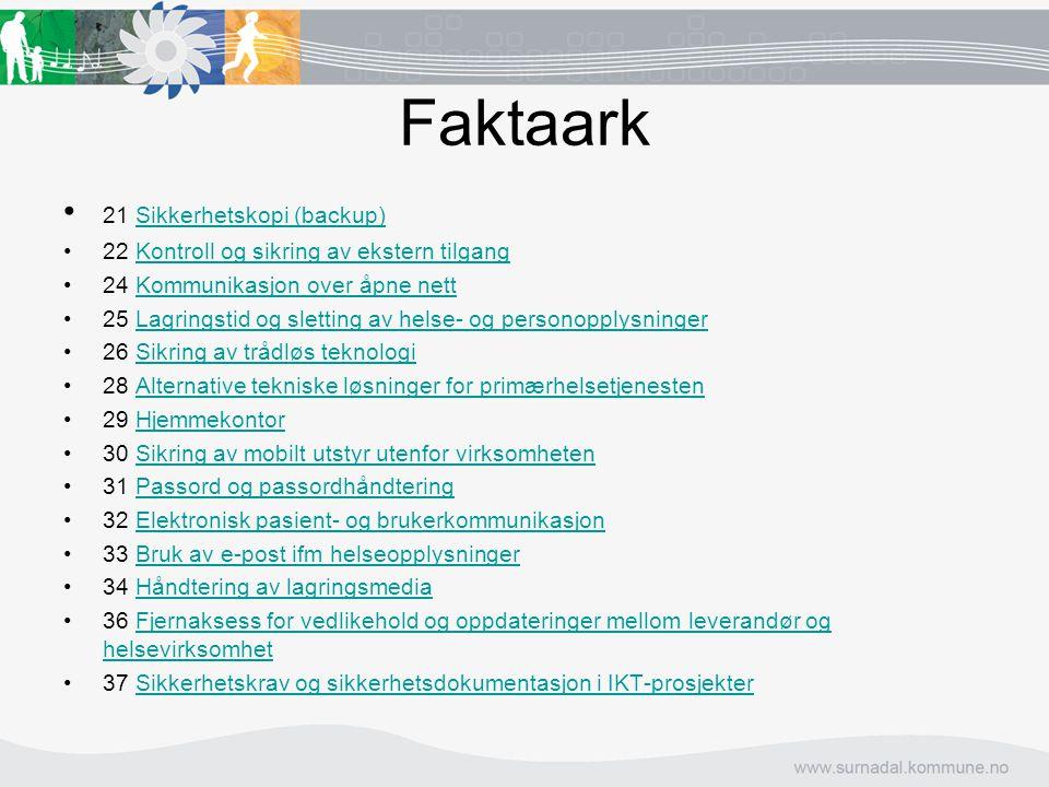 Faktaark  21 Sikkerhetskopi (backup) Sikkerhetskopi (backup)   22 Kontroll og sikring av ekstern tilgangKontroll og sikring av ekstern tilgang  2