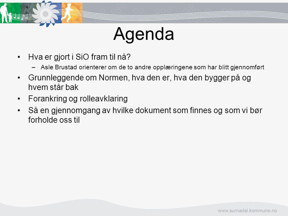 Agenda Hva er gjort i SiO fram til nå? –Asle Brustad orienterer om de to andre opplæringene som har blitt gjennomført Grunnleggende om Normen, hva den