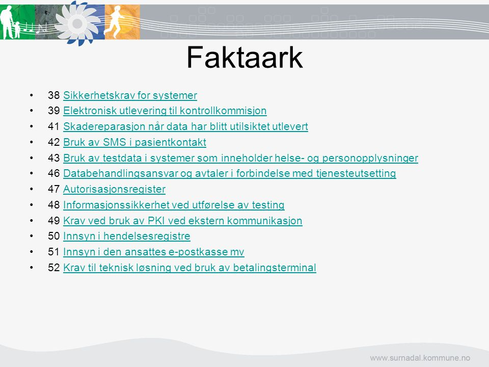 Faktaark  38 Sikkerhetskrav for systemer Sikkerhetskrav for systemer 39 Elektronisk utlevering til kontrollkommisjonElektronisk utlevering til kontr