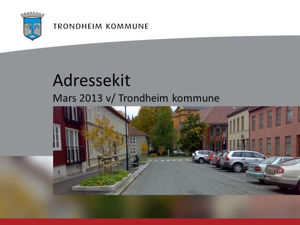 Adressekit Mars 2013 v/ Trondheim kommune