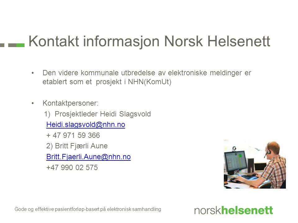 Kontakt informasjon Norsk Helsenett Den videre kommunale utbredelse av elektroniske meldinger er etablert som et prosjekt i NHN(KomUt) Kontaktpersoner