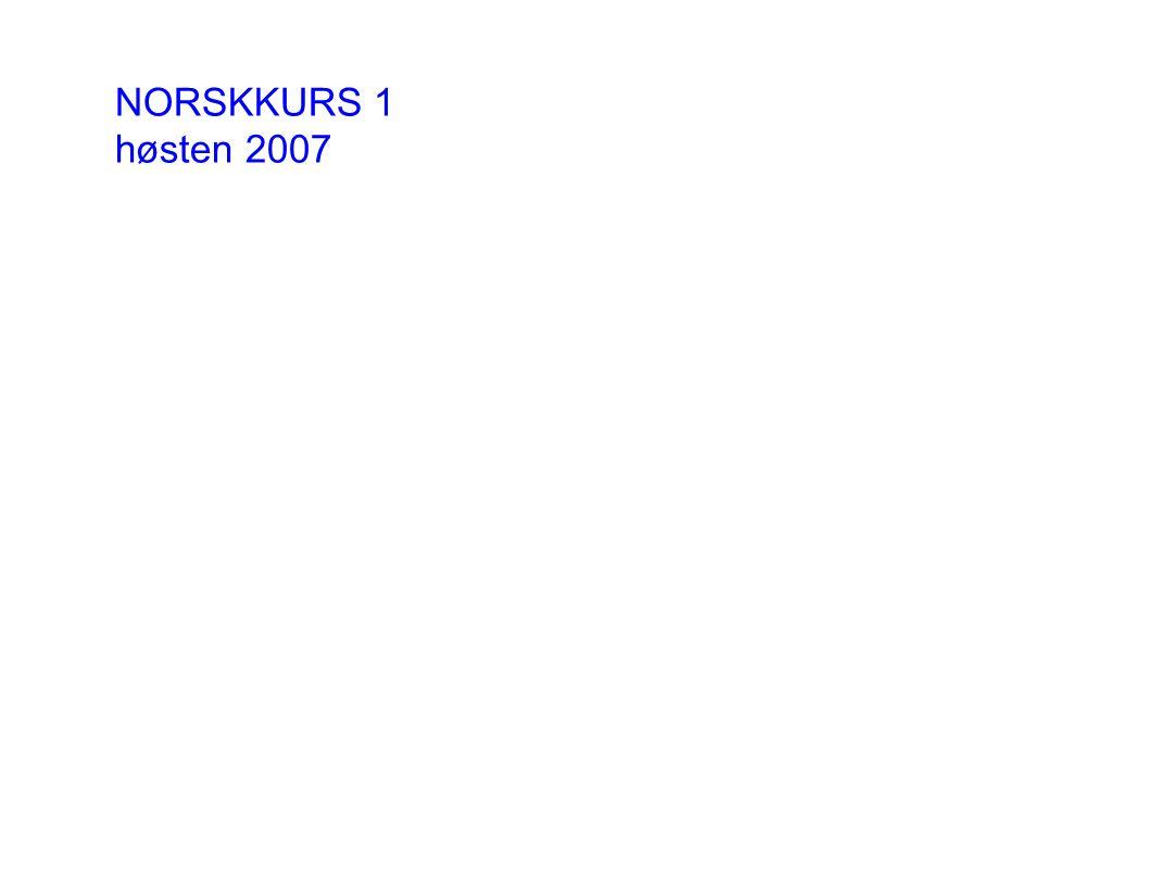 NORSKKURS 1 høsten 2007